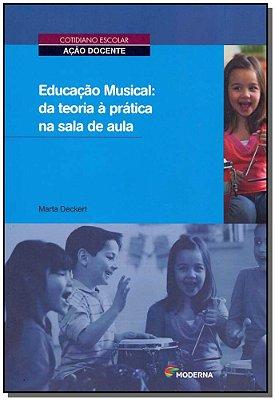 Educ Musical Da Teoria a Pratica