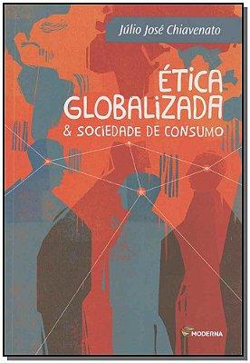 Etica Globalizada e Sociedade De Consumo