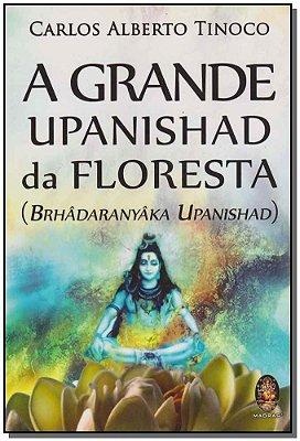 Grande Upanishad Da Floresta, A