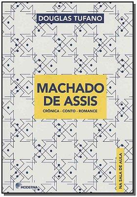 MACHADO DE ASSIS NA SALA DE AULA - CRONICA-CONTO-ROMANCE