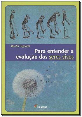 Para Entender a Evolucao Dos Seres Vivos