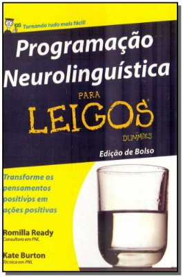 Programação Neurolinguística Para Leigos - Bolso