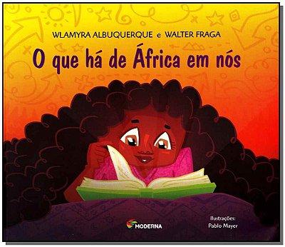 Que Ha De Africa Em Nos, O