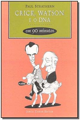 Crick, Watson e o Dna em 90 Minutos - Coleção Cientistas em 90 Minutos
