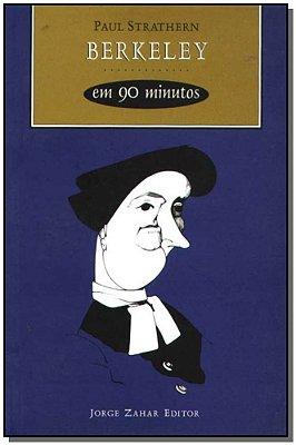 Berkeley em 90 Minutos - Coleção Filósofos em 90 Minutos
