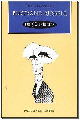 Bertrand Russell em 90 Minutos - Coleção Filósofos em 90 Minutos