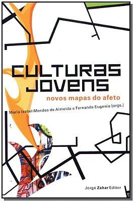 Culturas Jovens - Novos Mapas do Afeto