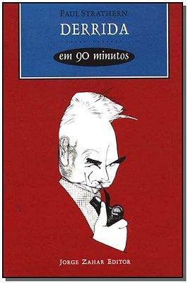Derrida em 90 Minutos - Coleção Filósofos em 90 Minutos