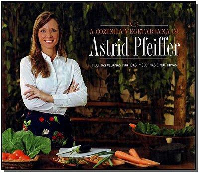 Cozinha Vegetariana de Astrid Pfeiffer, A