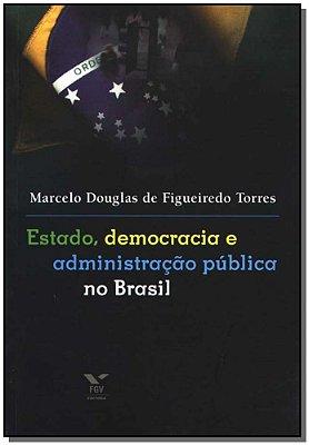 Estado, Democracia e Administração Pública no Brasil