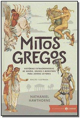 MITOS GREGOS - HISTORIAS EXTRAORDINARIAS DE HEROIS, DEUSES E MONSTROS PARA