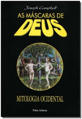 Máscaras de Deus, as - Vol.03 - Mitologia Ocidental