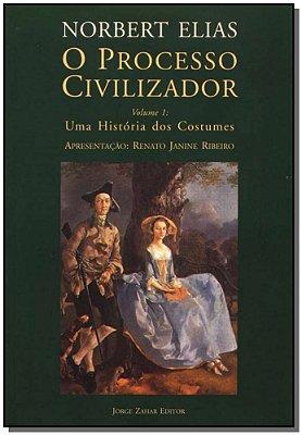 PROCESSO CIVILIZADOR, O: UMA HISTORIA DOS COSTUMES