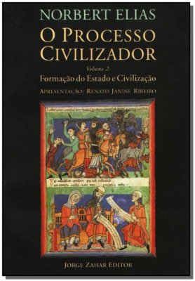 Processo Civilizador, o Vol. 2 - Formação do Estado e Civilização