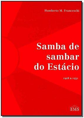 Samba de Sambar do Estácio ( 1928 - 1931 )