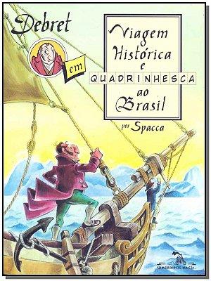 Debret em Viagem Histórica e Quadrinhesca ao Brasil