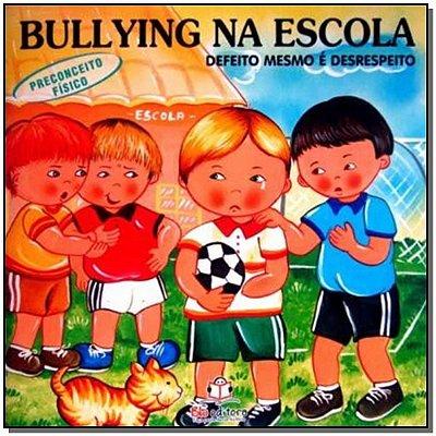 Bullying na Escola - Preconceito Fisico