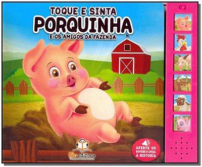 Toque e Sinta - Porquinho e os Amigos da Fazenda