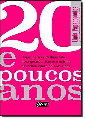 20 E POUCOS ANOS