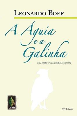AGUIA E A GALINHA, A - UMA METAFORA DA CONDICAO HUMANA
