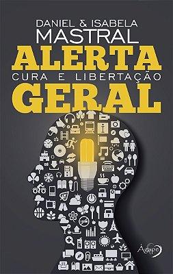 ALERTA GERAL - CURA E LIBERTACAO
