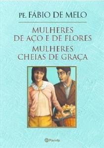 BOX PE. FABIO DE MELO - MULHERES DE ACO E DE FLORES E MULHERES CHEIAS DE GR