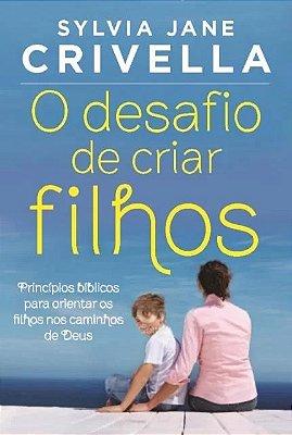 DESAFIO DE CRIAR FILHOS, O