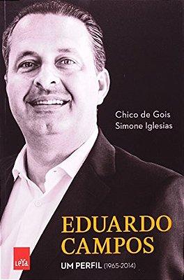 EDUARDO CAMPOS UM PERFIL (1965-2014)