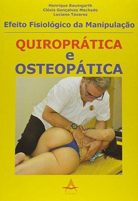 EFEITO FISIOLOGICO DA MANIPULACAO QUIROPRATICA E OSTEOPATICA