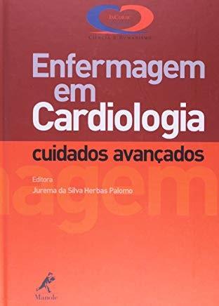 ENFERMAGEM EM CARDIOLOGIA: CUIDADOS AVANCADOS