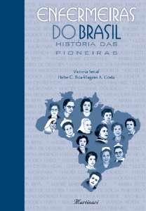 ENFERMEIRAS DO BRASIL - HISTORIA DAS PIONEIRAS
