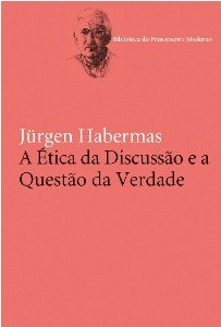 ETICA DA DISCUSSAO E A QUESTAO DA VERDADE, A