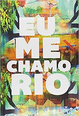 EU ME CHAMO RIO