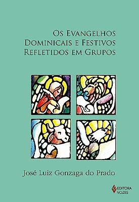 EVANGELHOS DOMINICAIS E FESTIVOS REFLETIDOS EM GRUPOS, OS