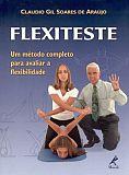 FLEXITESTE - UM METODO COMPLETO PARA AVALIAR A FLEXIBILIDADE