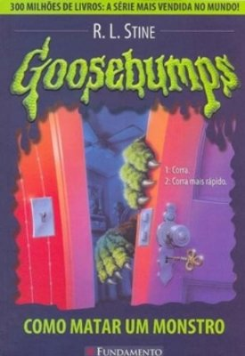 GOOSEBUMPS - COMO MATAR UM MONSTRO - VOL 3