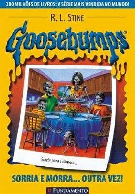 GOOSEBUMPS - SORRIA E MORRA ... OUTRA VEZ !