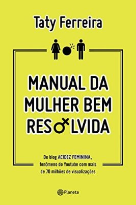 MANUAL DA MULHER BEM RESOLVIDA