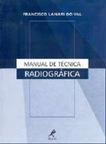 MANUAL DE TECNICA RADIOGRAFICA