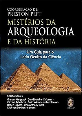 MISTERIOS DA ARQUEOLOGIA E DA HISTORIA - UM GUIA PARA O LADO OCULTO DA CIEN