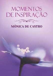 MOMENTOS DE INSPIRACAO COM MONICA DE CASTRO