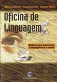 OFICINA DE LINGUAGEM MODULOS PARA DESENVOLVER A LINGUAGEM ORAL E ESCRITA