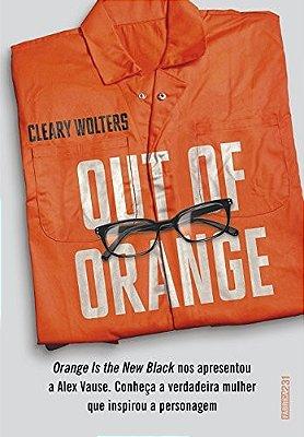 OUT OF ORANGE - ORANGE IS THE NEW BLACK NOS APRESENTOU A ALEX VOUSE. CONHEC