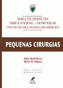 PEQUENAS CIRURGIAS - GUIAS DE MEDICINA AMBULATORIAL HOSPITALAR UNIFESP