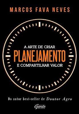 PLANEJAMENTO - A ARTE DE CRIAR E COMPARTILHAR VALOR