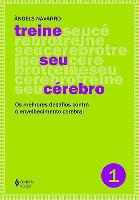 TREINE SEU CEREBRO - VOL. 1 - OS MELHORES DESAFIOS CONTRA O ENVELHECIMENTO