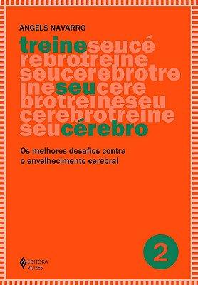 TREINE SEU CEREBRO - VOL. 2 - OS MELHORES DESAFIOS CONTRA O  ENVELHECIMENTO