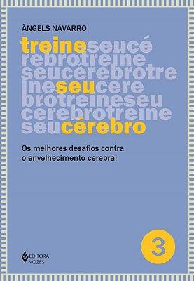TREINE SEU CEREBRO - VOL. 3 - OS MELHORES DESAFIOS CONTRA O ENVELHECIMENTO
