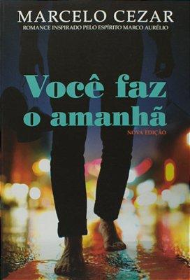 VOCE FAZ O AMANHA