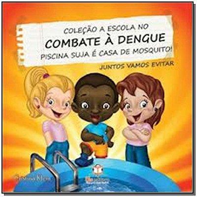 Escola no Combate a Dengue, a - Piscina